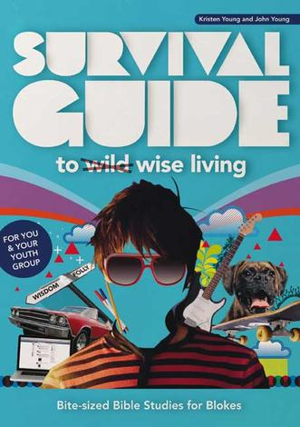 Survival Guide to Wise Living (Blokes) by John Young