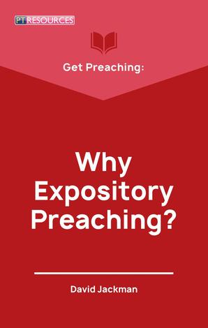 Get Preaching: Why Expository Preaching by David Jackman