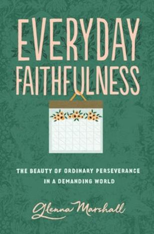 Everyday Faithfulness by Glenna Marshall