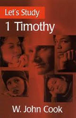 Let's Study 1 Timothy by W John Cook