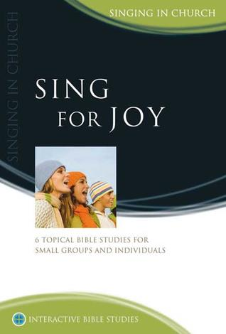 Sing for Joy: Singing in Church by Nathan Lovell