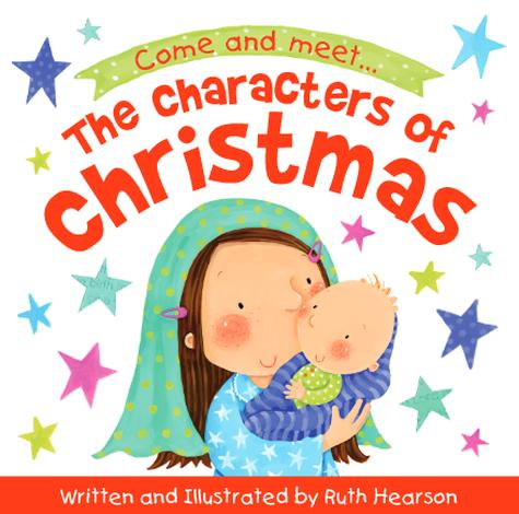 The Characters of Christmas Storybook by Ruth Hearson