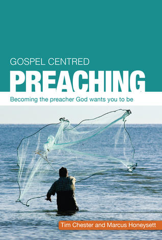 Gospel Centered Preaching by Tim Chester