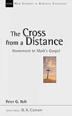 The Cross From a Distance by Peter G Bolt
