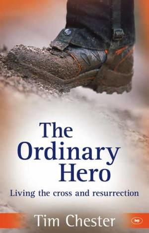 The Ordinary Hero by Tim Chester