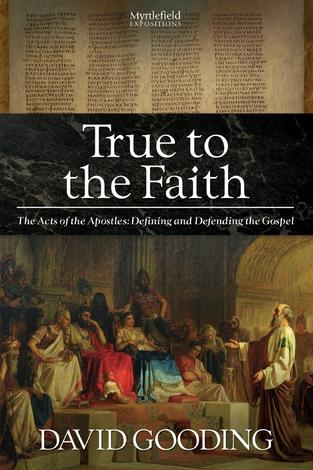 True to the Faith by David Gooding