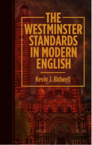 The Westminster Standards in Modern English by