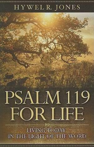 Psalm 119 For Life by Hywel R Jones