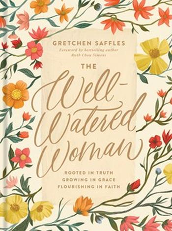 The Well-Watered Woman by Gretchen Saffles