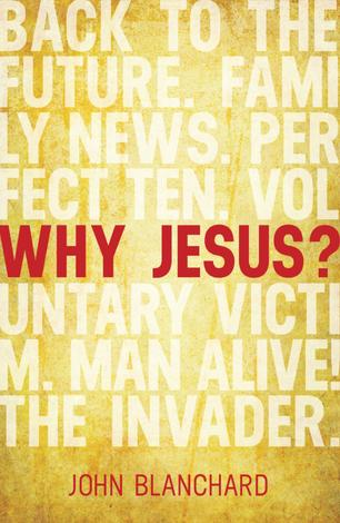 Why Jesus? by John Blanchard