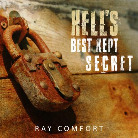 Hell's Best Kept Secret Series by Ray Comfort