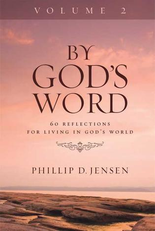 By God's Word Volume 2 by Phillip Jensen