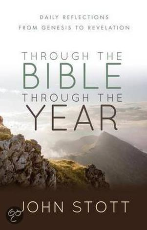 Through The Bible Through The Year by John Stott