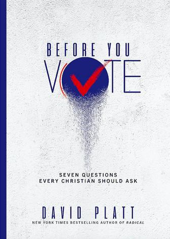 Before You Vote by David Platt