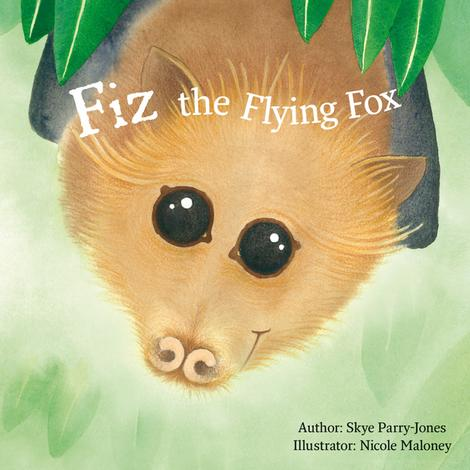 Fiz the Flying Fox by Skye Parry-Jones and Nicole Maloney