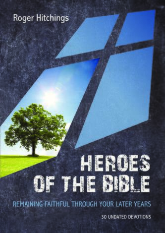Heroes of the Bible [Undated Devotion] by Roger Hitchings