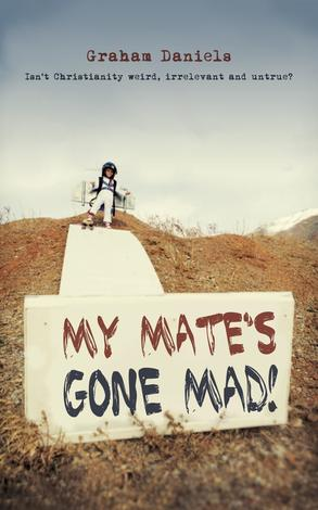 My Mate's Gone Mad by Graham Daniels