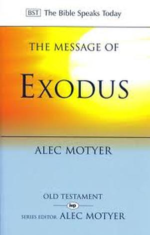 The Message of Exodus by Alec Motyer