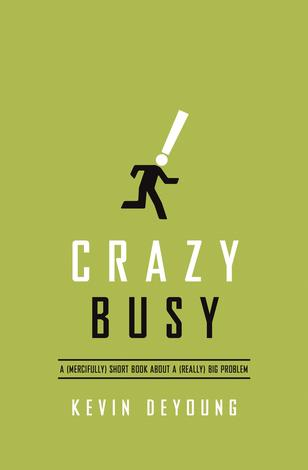 Crazy Busy by Kevin DeYoung