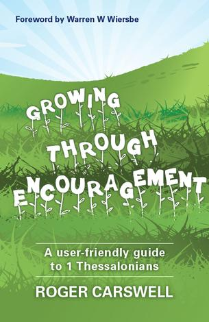 Growing Through Encouragement by Roger Carswell