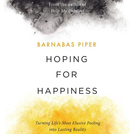 Hoping for Happiness by Barnabas Piper