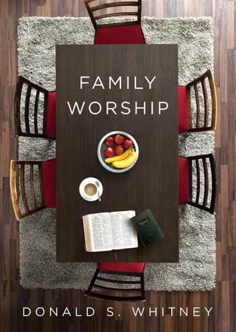 Family Worship by Donald S Whitney