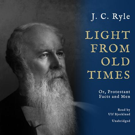 Light from Old Times by J C Ryle