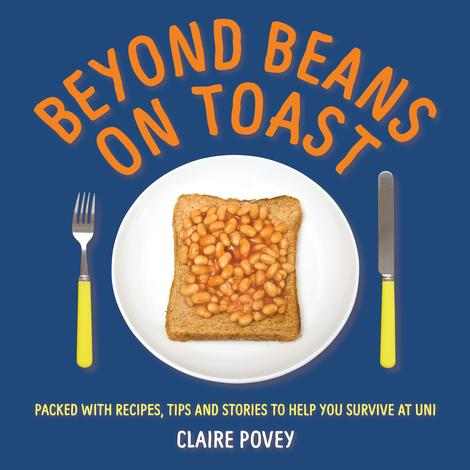 Beyond Beans on Toast by Claire Povey