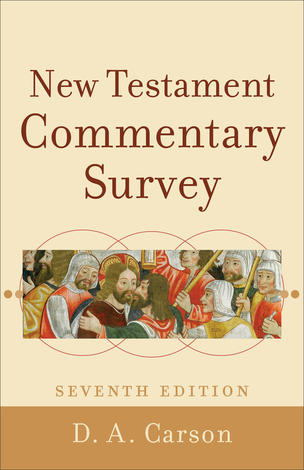 New Testament Commentary Survey by D A Carson