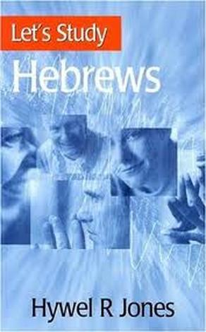 Let's Study Hebrews by Hywel R Jones