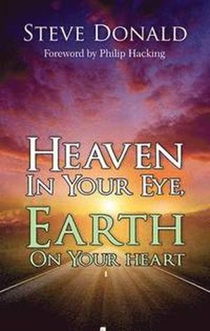 Heaven in your Eye Earth on your Heart by Steve Donald
