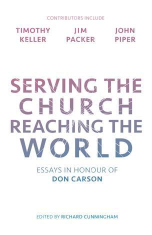 Serving the Church, Reaching the World by Various