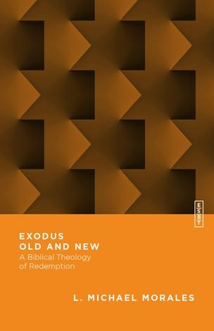 Exodus Old and New by L Michael Morales