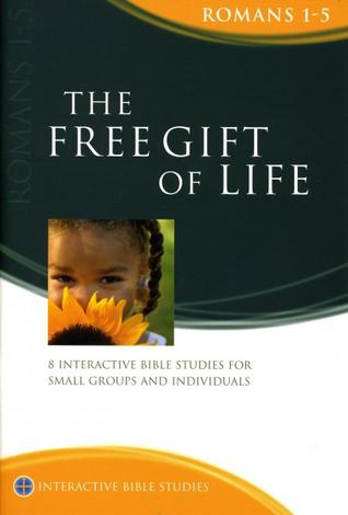 Romans 1-5: The Free Gift of Life by Gordon Cheng