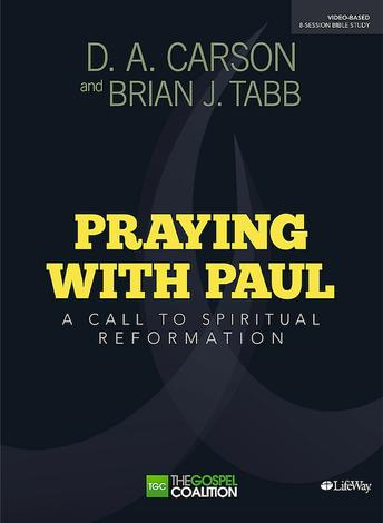 Praying with Paul: Study Kit by D A Carson and Brian J Tabb