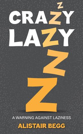Crazy Lazy by Alistair Begg