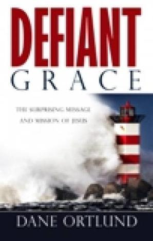 Defiant Grace by Dane C Ortlund