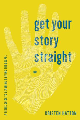 Get Your Story Straight by Kristen Hatton