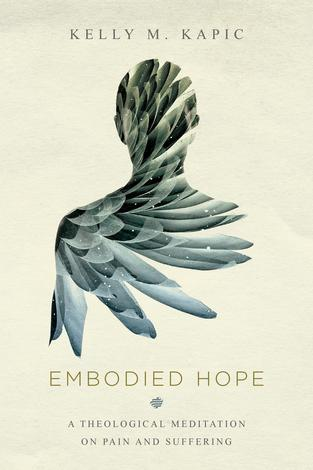 Embodied Hope by Douglas F Kelly
