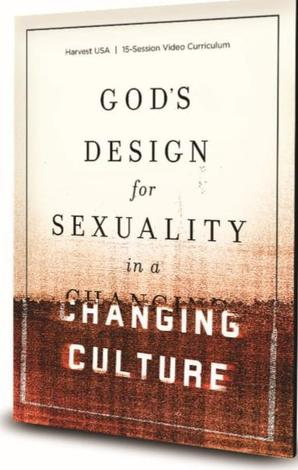 God's Design for Sexuality in a Changing Culture by