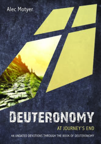 Deuteronomy: At Journey's End by Alec Motyer