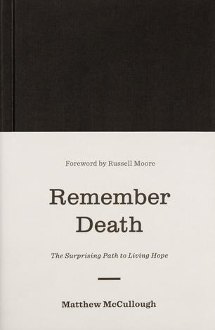 Remember Death by Matthew McCullough