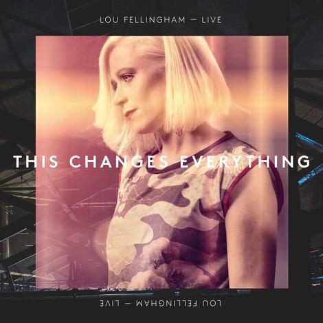 This Changes Everything CD by Lou Fellingham