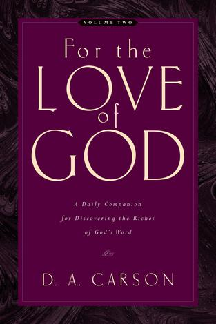 For the Love of God Volume two by D A Carson