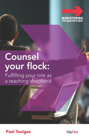 Counsel your flock by Paul Tautges