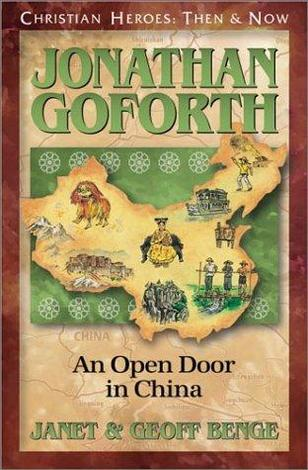 Jonathan Goforth: An Open Door In China by Geoff Benge