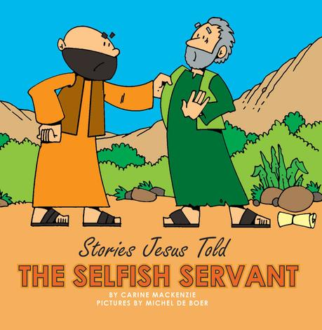 The Selfish Servant by Carine MacKenzie