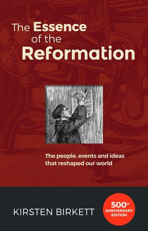 The Essence of the Reformation by Kirsten Birkett