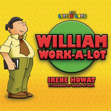 William Work A Lot by Irene Howat