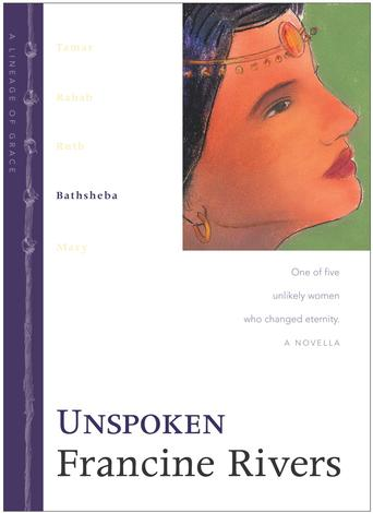 Unspoken (4/5) by Francine Rivers